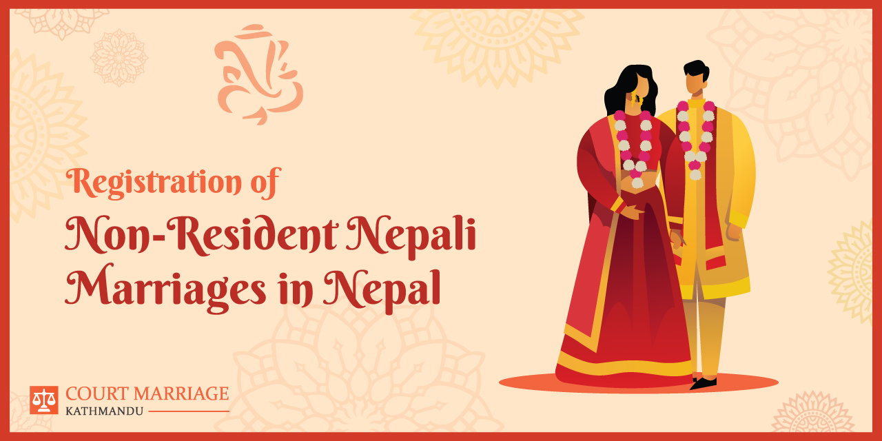 Registration of Non-Resident Nepali Marriages in Nepal