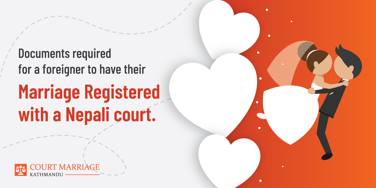 Documents required for a foreigner to have their marriage registered with a Nepali court