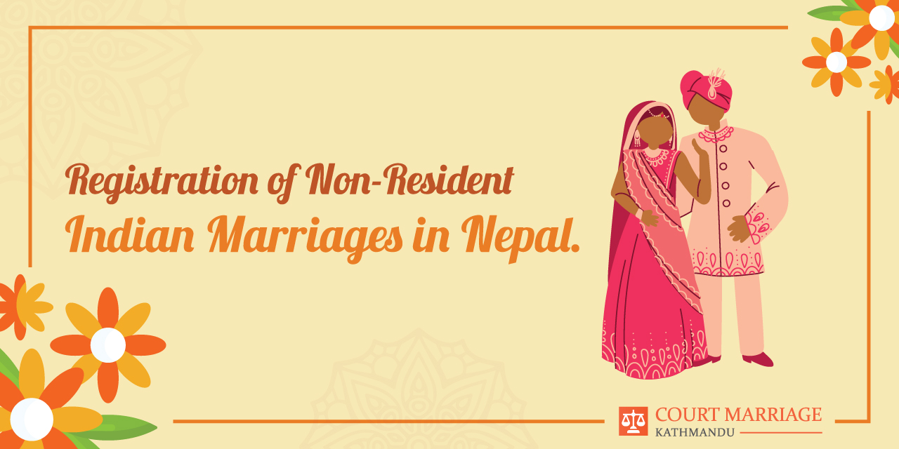 Registration of Non-Resident Indian Marriages in Nepal
