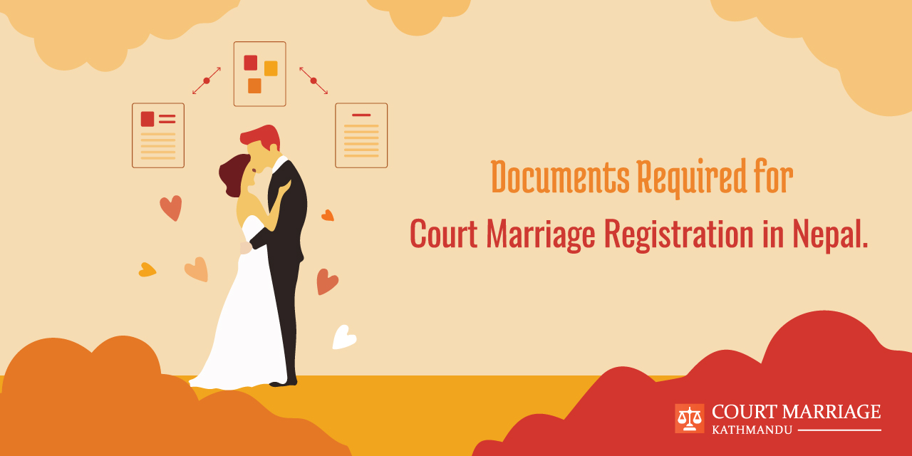 Documents Required for Court Marriage Registration in Nepal